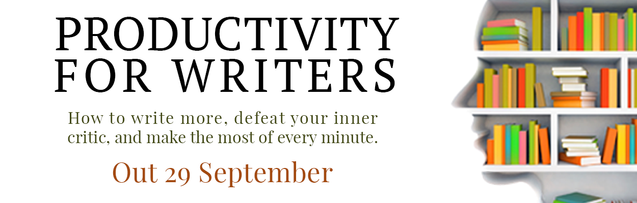 Productivity for Writers is out 29 September 2017