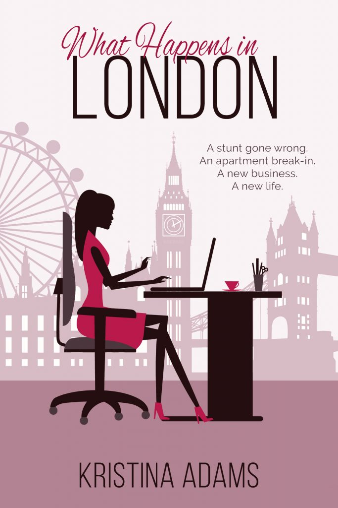 What Happens in London, the second book in the What Happens in... series by Kristina Adams