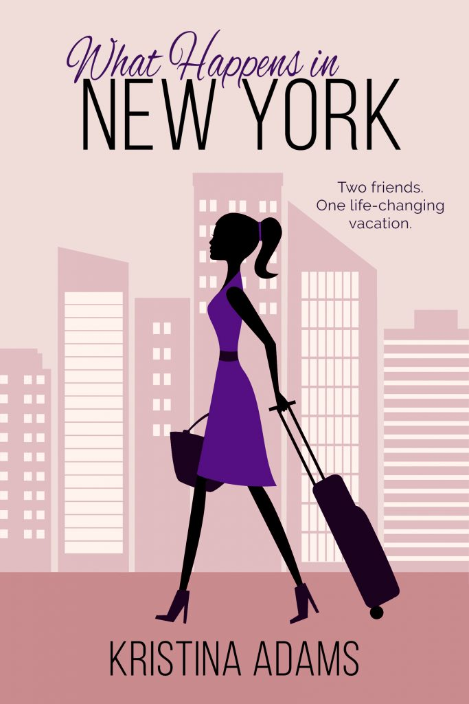 What Happens in New York, the first book in the What Happens in... series by Kristina Adams
