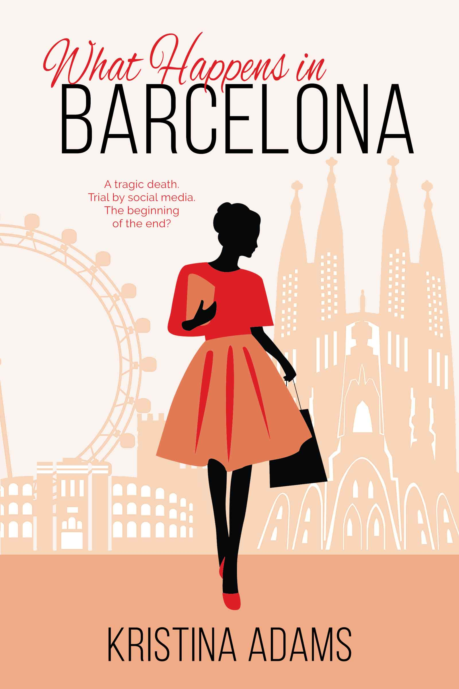 What Happens in Barcelona, the third book in the What Happens in... series by Kristina Adams